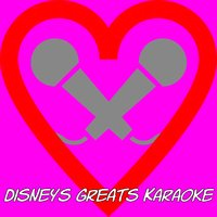 Disneys Greats Karaoke — Karaoke Universe