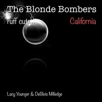 California — Lacy Younger, Deblois Milledge, The Blonde Bombers