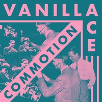 Commotion — Vanilla Ace