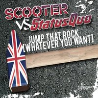 Jump That Rock (Whatever You Want) — Scooter, Status Quo, Scooter & Status Quo