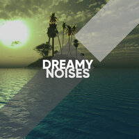 Dreamy Noises — Ambient Music Therapy (Deep Sleep, Meditation, Spa, Healing, Relaxation)