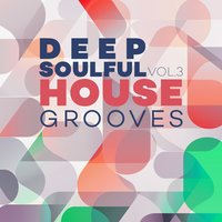 Deep Soulful House Grooves Vol.3 — сборник