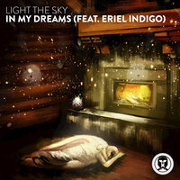 In My Dreams — Light the Sky, Light The Sky feat. Eriel Indigo