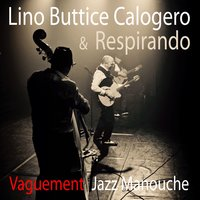 Vaguement jazz manouche — Lino Buttice Calogero & Respirando