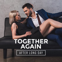 Together Again After Long Day: 2019 Smooth Jazz Relaxing Music Compilation for Couples, Nice Time Spending with Love, Velvet Melodies — Light Jazz Academy, Smooth Jazz Band, Gold Lounge