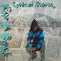 For a Buck — Lyrical Storm