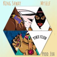 Myself — King Shway