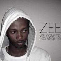 Welcome to Los Angeles — Zee, Ms Supa