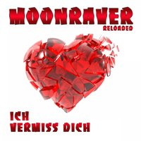 Ich vermiss dich — Moonraver Reloaded