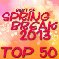 Best of Spring Break 2013 - Top 50 — сборник