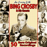 An Evening With Bing Crosby and His Guests: 50 Rare Original Recordings — сборник