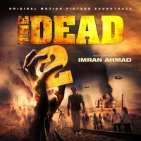 The Dead 2 — Imran Ahmad