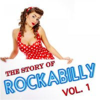 The Story of Rockabilly Vol.1 — сборник