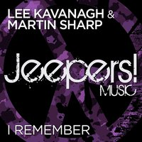 I Remember — Lee Kavanagh, Martin Sharp