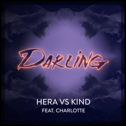 Darling — Hera, Kind feat. Charlotte