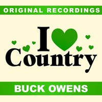 I Love Country — Buck Owens
