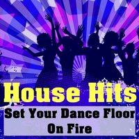 House Hits (Set Your Dance Floor on Fire) — сборник