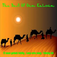 The Best of Oum Kalsoum — Oum Kalsoum
