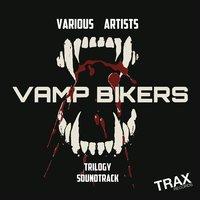 Vamp Bikers Trilogy Soundtrack — сборник