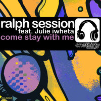 Come Stay with Me — Ralph Session