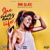 She Gives Me Life — Ran Blacc