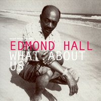 What About Us — Edmond Hall