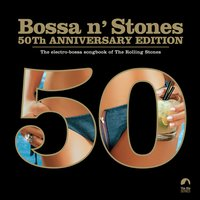 Bossa 'n Stones: 50th Anniversary Edition — сборник