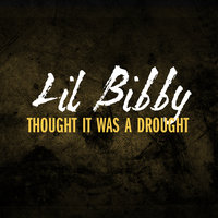 Thought It Was A Drought — Lil Bibby