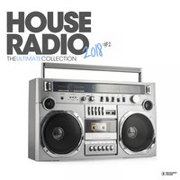 House Radio 2018 - The Ultimate Collection #2 — сборник
