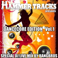 Hammer Tracks Dancecore Edition Vol.1 — сборник