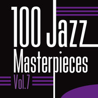 100 Jazz Masterpieces, Vol. 7 — сборник