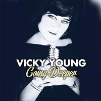 Going Deeper — Vicky Young