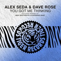 You Got Me Thinking — Alex Seda & Dave Rose