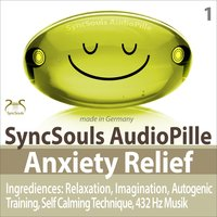 Anxiety Relief: Relaxation, Imagination, Self Calming Technique, Autogenic Training, 432 Hz Music [SyncSouls AudioPille] — Colin Griffiths-Brown, Torsten Abrolat