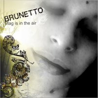 Mag Is in the Air — Brunetto