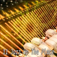11 Jazz Up The Place — Chillout Lounge