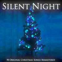 Silent Night - 70 Original Christmas Songs Remastered — Георг Фридрих Гендель, Irving Berlin