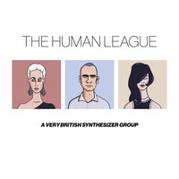 Anthology - A Very British Synthesizer Group — The Human League