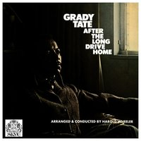 After the Long Drive Home — Grady Tate