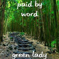 Green Lady — Paid By Word