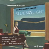 Blue Skylight — Mark Masters Ensemble