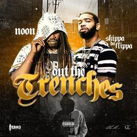 Out the Trenches — nOOn & Skippa Da Flippa