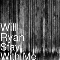 Stay With Me — Will Ryan