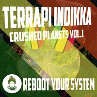 Crushed Planets, Vol. 1: Reboot Your System — Terrapi Indikka