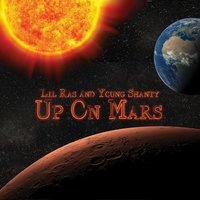 Up on Mars — Lil Ras, Young Shanty