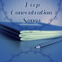 Deep Concentration Songs – Music for Study, Easier Learning, Instrumental Tracks for Brighter Mind — Classical Study Music & Studying Music