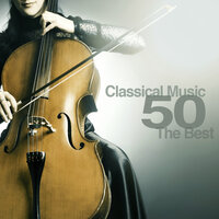 Classical Music 50: The Best of Classical Music — сборник