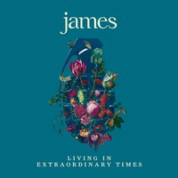 Living in Extraordinary Times — JAMES