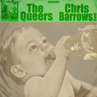 Split with The Queers, Chris Barrows Band — The Queers, Chris Barrows Band, The Queers, Chris Barrows Band