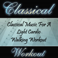 Classical Workout - Classical Music For A Light Cardio Walking Workout — Mezza Workout